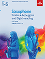 Saxophone Scales & Arpeggios and Sight-Reading 2018 (Grades 1-5)